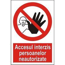 Indicator Autocolant Accesul interzis persoanelor neautorizate (versiune 2), dimensiune 148 x 210mm