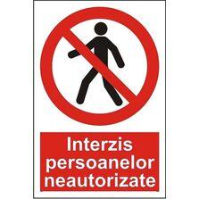 Indicator Autocolant Interzis persoanelor neautorizate, dimensiune 148 x 210mm